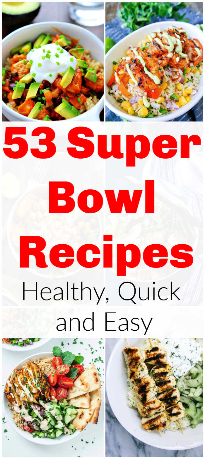 53 Super Bowl Recipes, Healthy, Quick and Easy